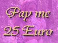 Pay me 25 Euro