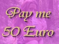 Pay me 50 Euro
