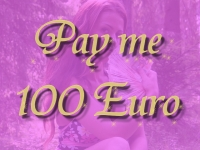 Pay me 100 Euro