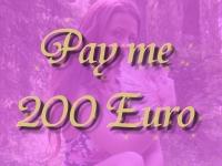 Pay me 200 Euro