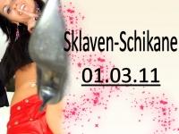 Sklaven-Schikane 01.03.11