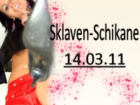 Sklaven-Schikane 14.03.11