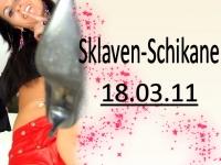 Sklaven-Schikane 18.03.11