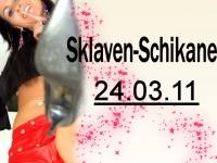 Sklaven-Schikane 24.03.11