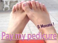 Pay my pedicure - 6 Monate!