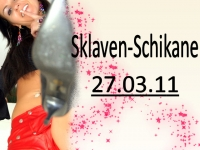 Sklaven-Schikane 27.03.11